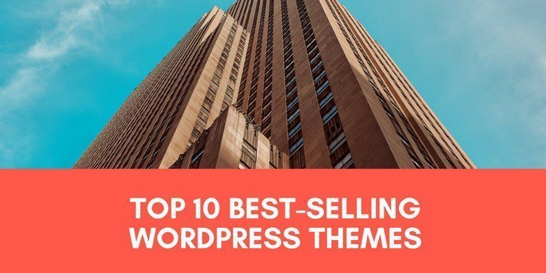 Top 10 Best-Selling WordPress Themes of the past Worth Your Attention