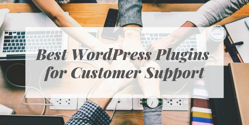 Best WordPress Plugins for Customer Support