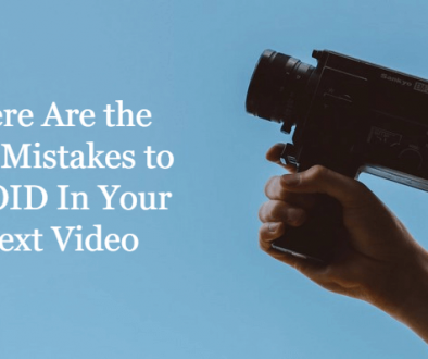 Key Mistakes to AVOID In Your Next Video
