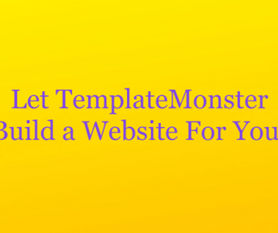 Let Templatemonster Build the Perfect Website for You