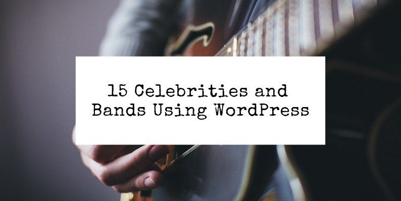 Celebrities and Bands Using WordPress