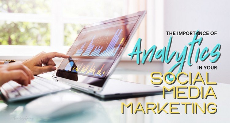 Why Analytics is Important In Social Media Marketing