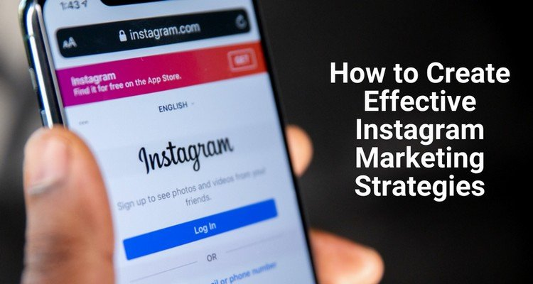 How to Create Effective Instagram Marketing Strategies in 2021