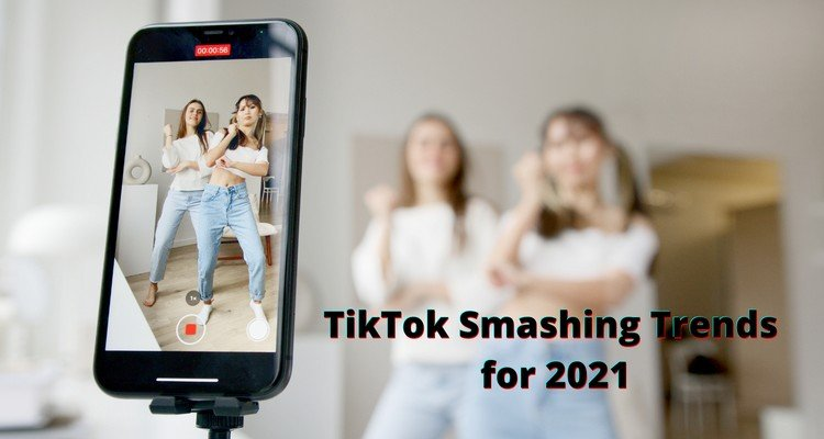 TikTok Smashing Trends for 2021 That Every Marketer Must Check
