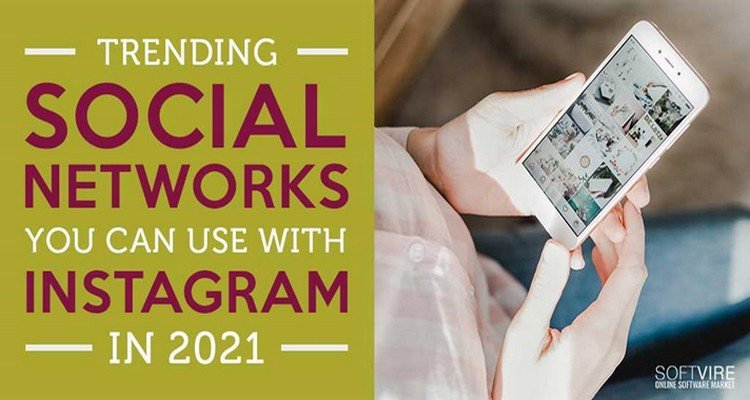 Trending Social Networks You Can Use with Instagram in 2021